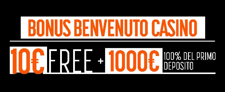 Registrati e approfitta del Bonus Benvenuto Casino