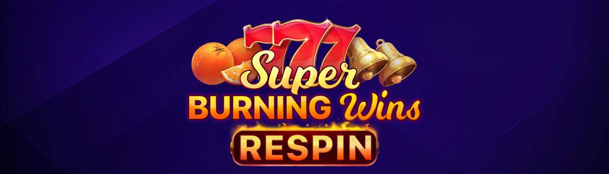 Slot Online SUPER BURNING WINS RESPIN